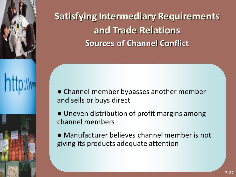 Satisfying Intermediary Requirements and Trade Relations Sources of Channel Conflict