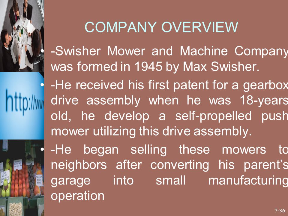 COMPANY OVERVIEW -Swisher Mower and Machine Company was formed in 1945 by Max Swisher.