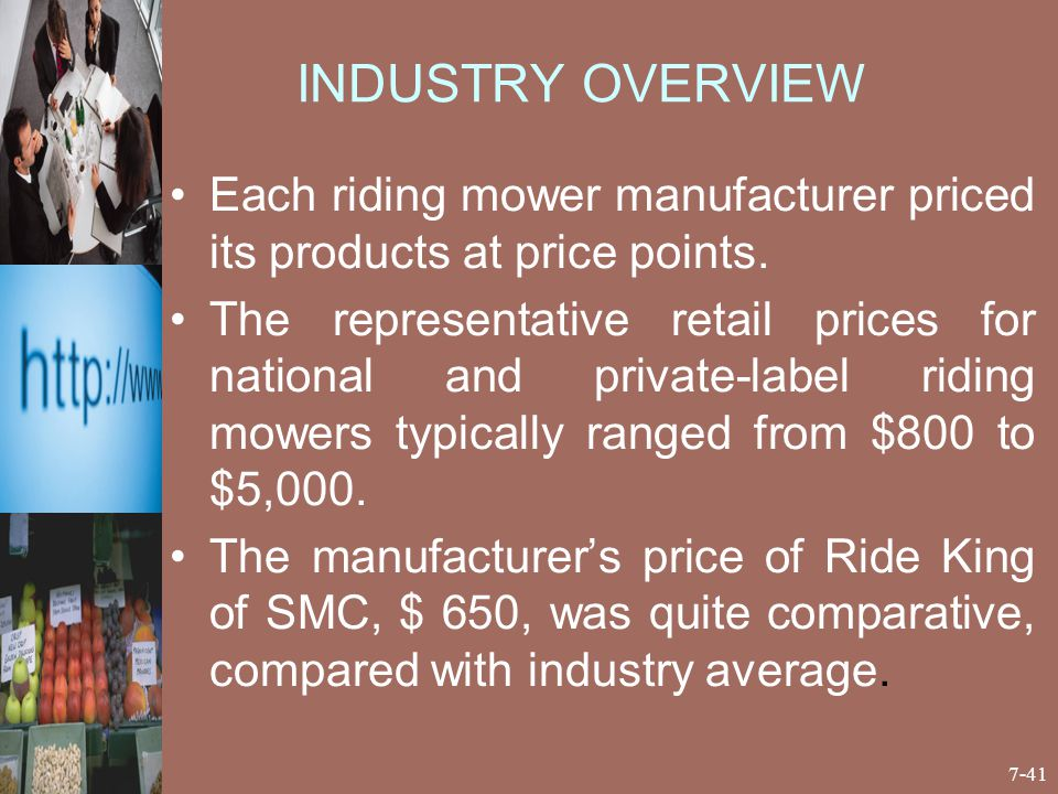 INDUSTRY OVERVIEW Each riding mower manufacturer priced its products at price points.