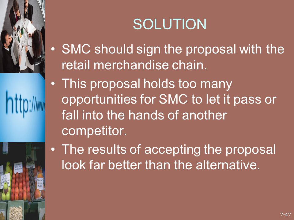 SOLUTION SMC should sign the proposal with the retail merchandise chain.