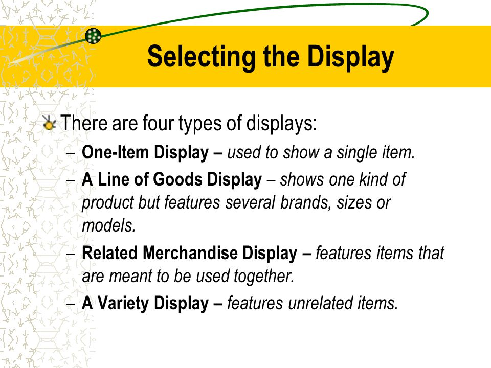 Selecting the Display There are four types of displays: