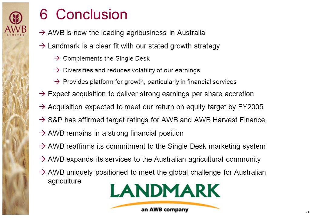 6 Conclusion AWB is now the leading agribusiness in Australia