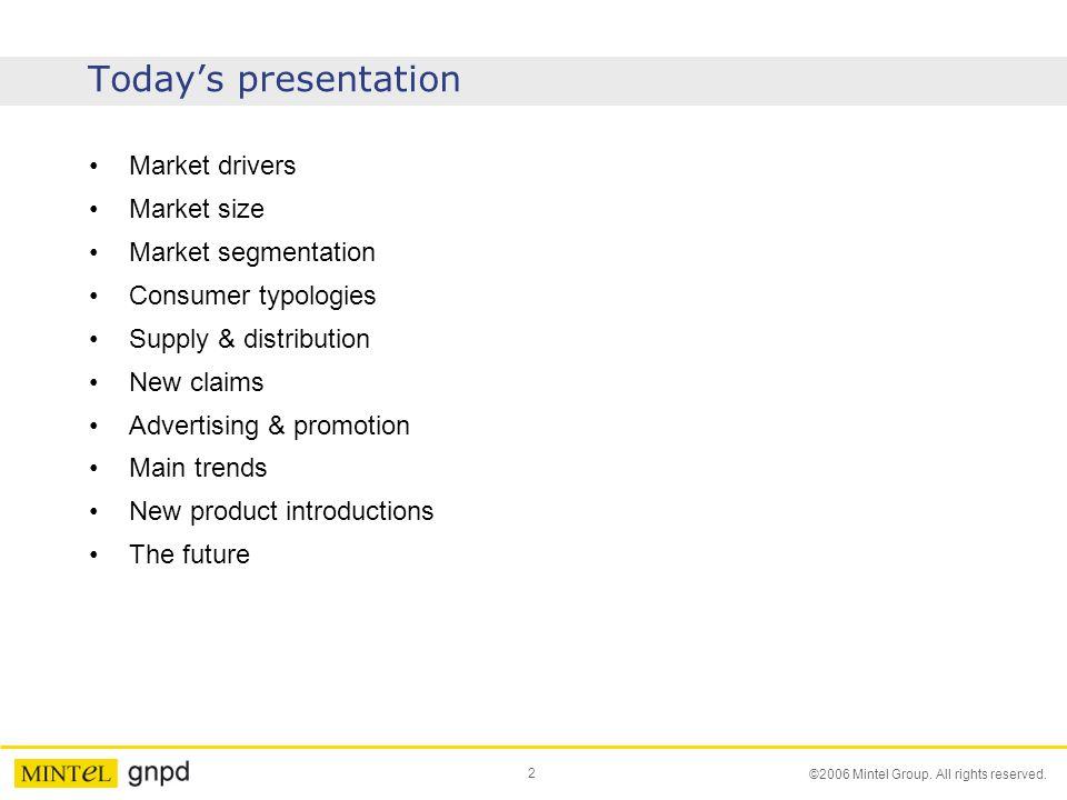 Today's presentation Market drivers Market size Market segmentation