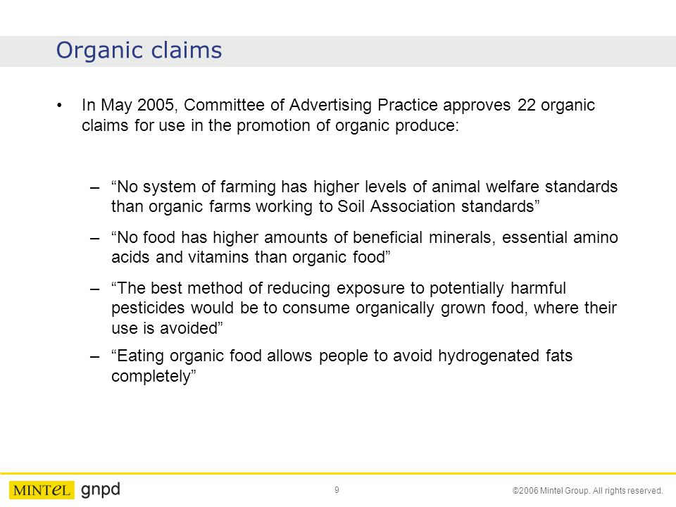 Organic claims In May 2005, Committee of Advertising Practice approves 22 organic claims for use in the promotion of organic produce: