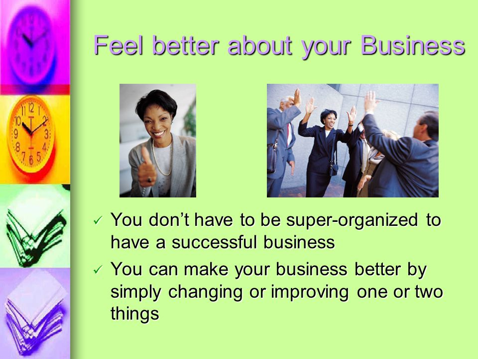 Feel better about your Business