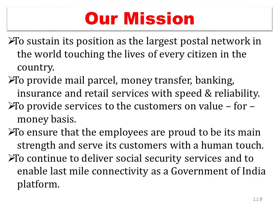 Our Mission To sustain its position as the largest postal network in