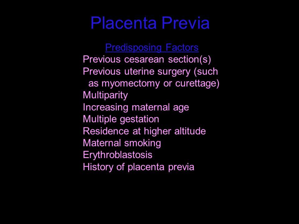Placenta Previa Predisposing Factors Previous cesarean section(s)