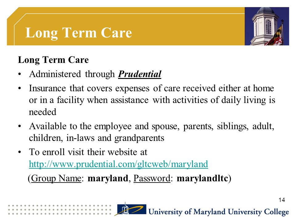Long Term Care Long Term Care Administered through Prudential