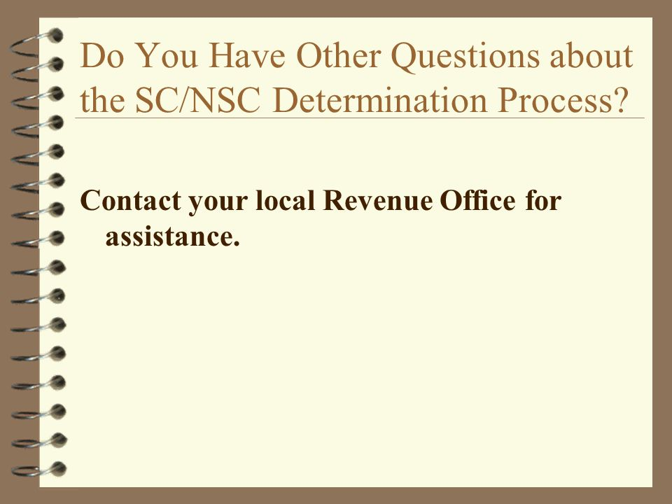 Do You Have Other Questions about the SC/NSC Determination Process