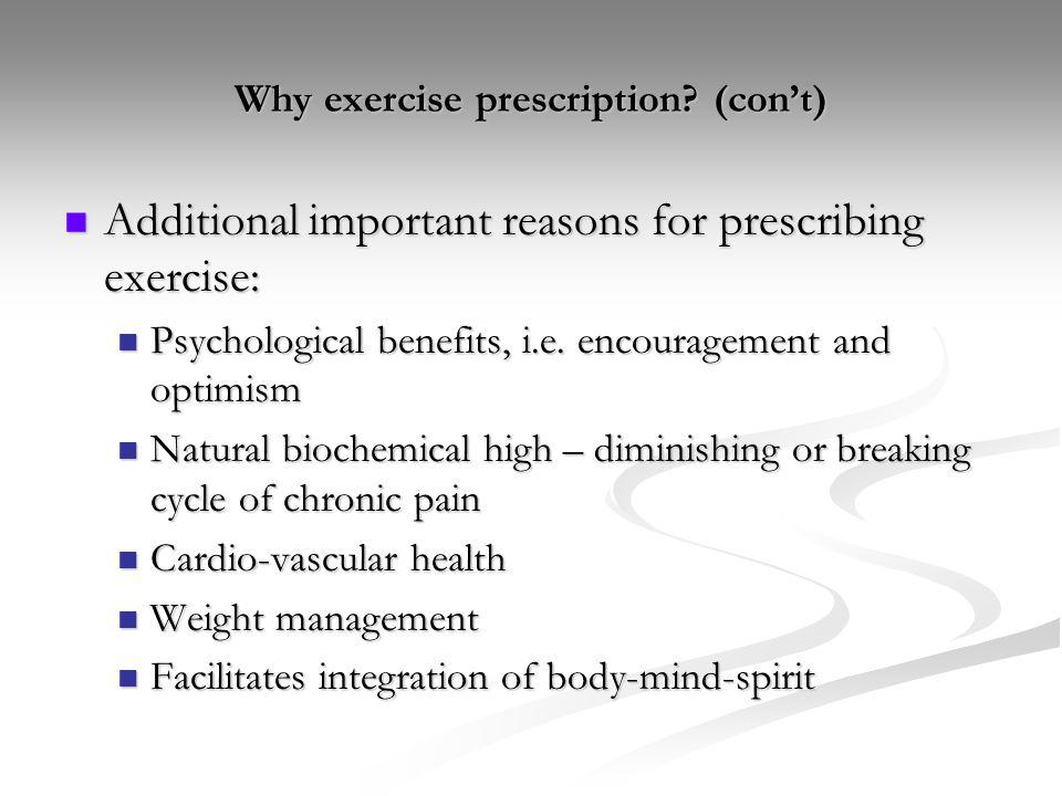 Why exercise prescription (con't)