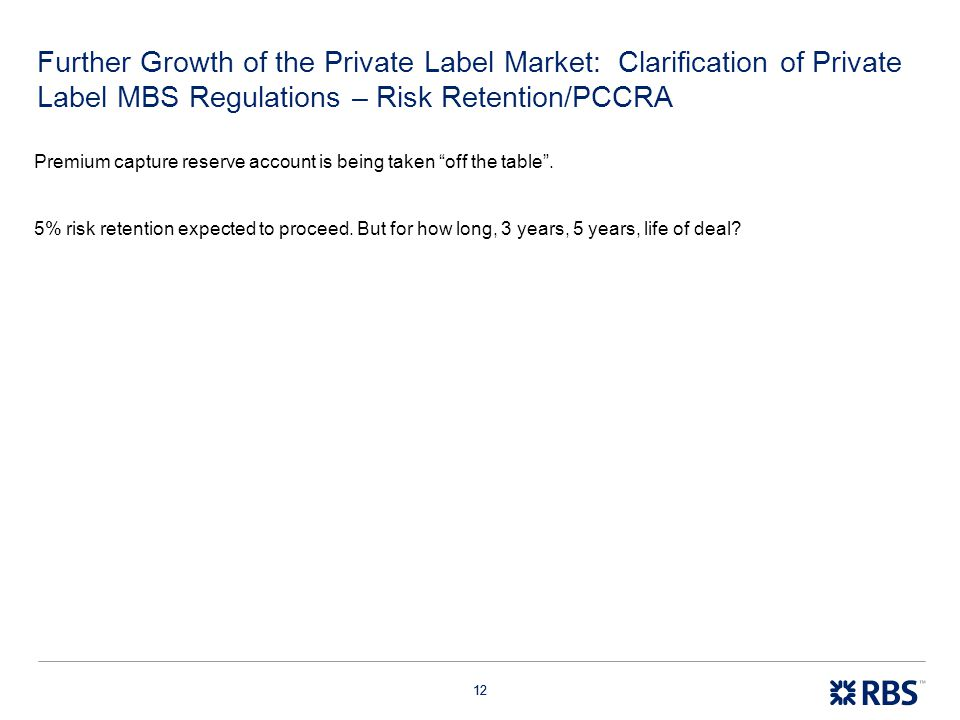 Further Growth of the Private Label Market: Clarification of Private Label MBS Regulations – Risk Retention/PCCRA