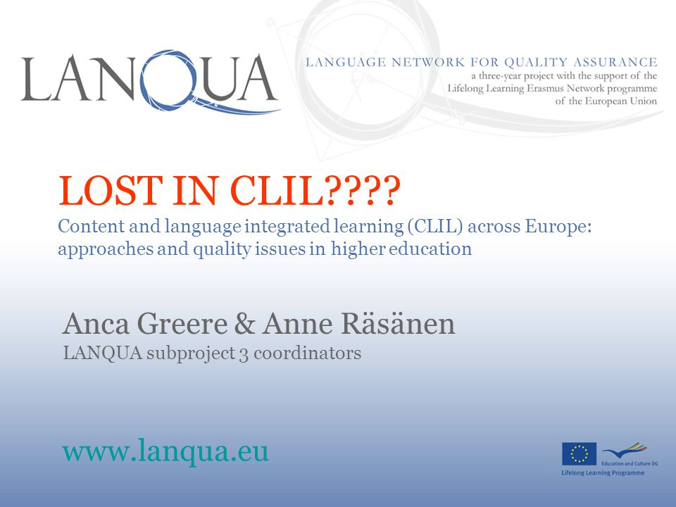 LOST IN CLIL Content and language integrated learning (CLIL) across Europe: approaches and quality issues in higher education