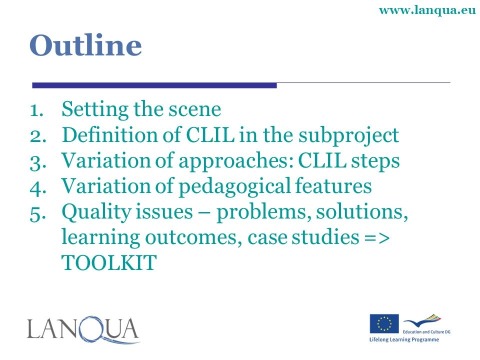 Outline Setting the scene Definition of CLIL in the subproject