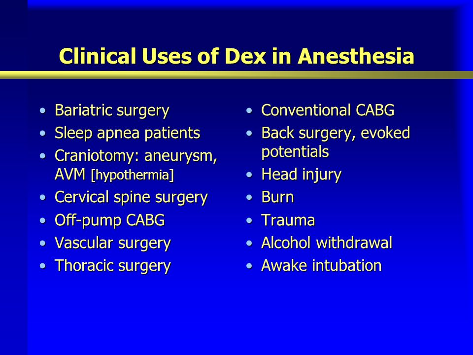 Clinical Uses of Dex in Anesthesia