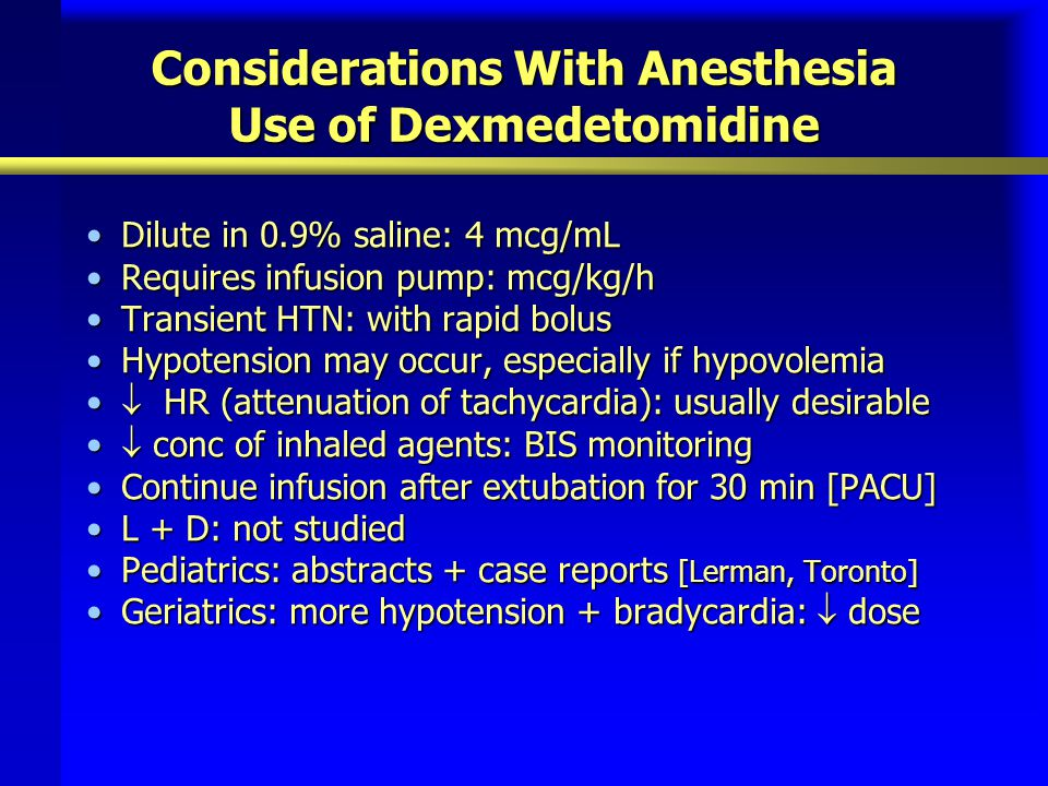 Considerations With Anesthesia Use of Dexmedetomidine