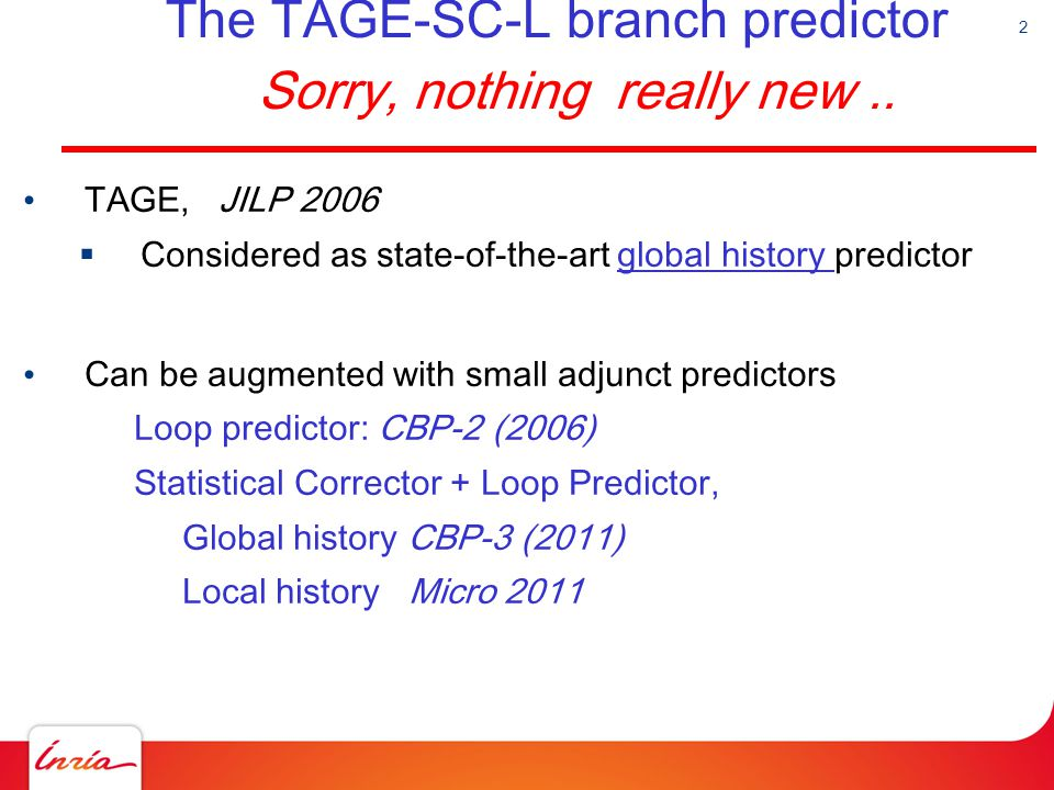 The TAGE-SC-L branch predictor Sorry, nothing really new ..