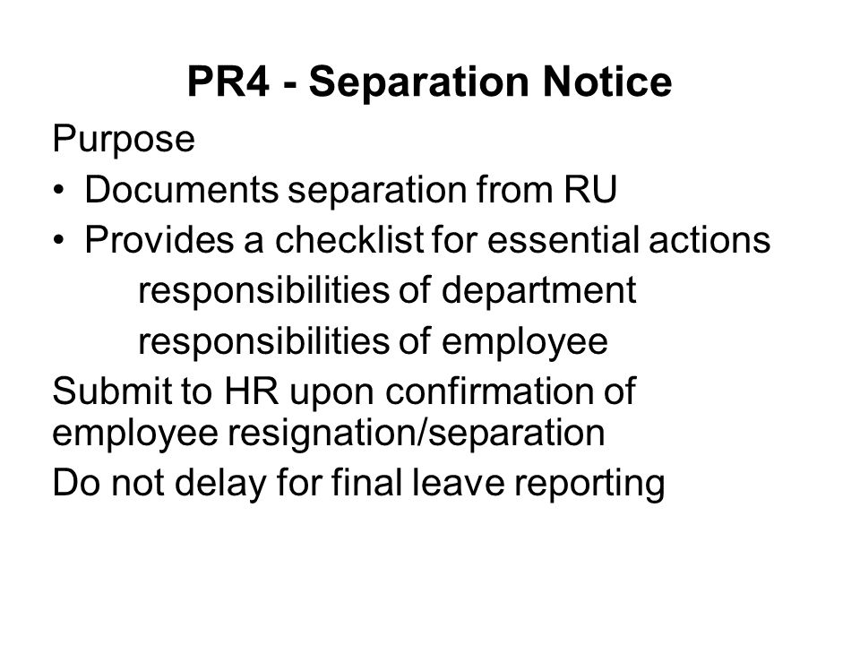 PR4 - Separation Notice Purpose Documents separation from RU