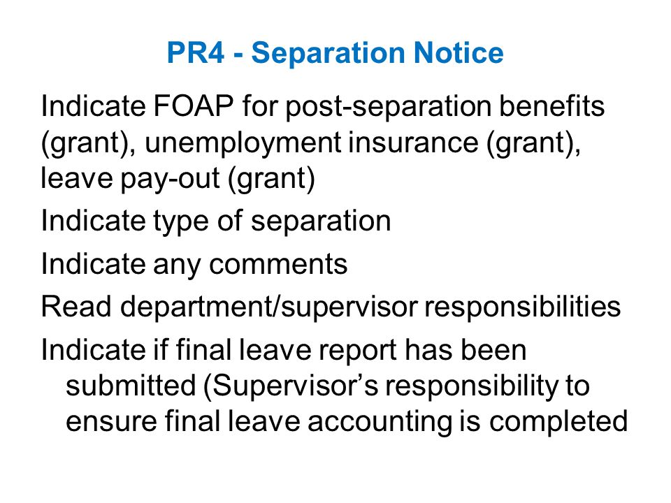 PR4 - Separation Notice Indicate FOAP for post-separation benefits (grant), unemployment insurance (grant), leave pay-out (grant)