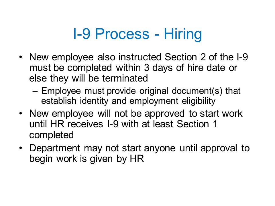 I-9 Process - Hiring New employee also instructed Section 2 of the I-9 must be completed within 3 days of hire date or else they will be terminated.