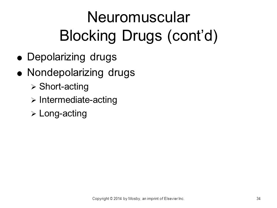 Neuromuscular Blocking Drugs (cont'd)