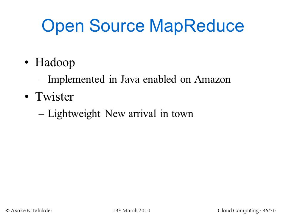 Open Source MapReduce Hadoop Twister