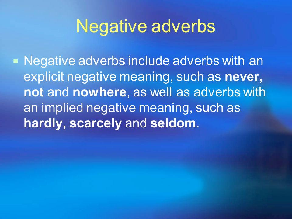 Negative adverbs