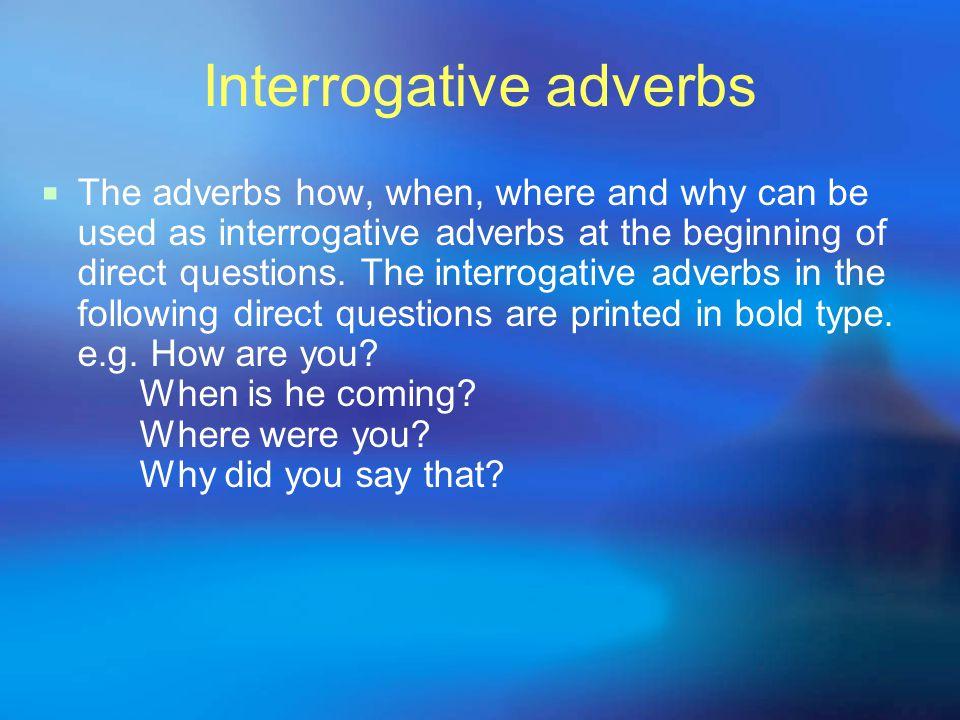 Interrogative adverbs