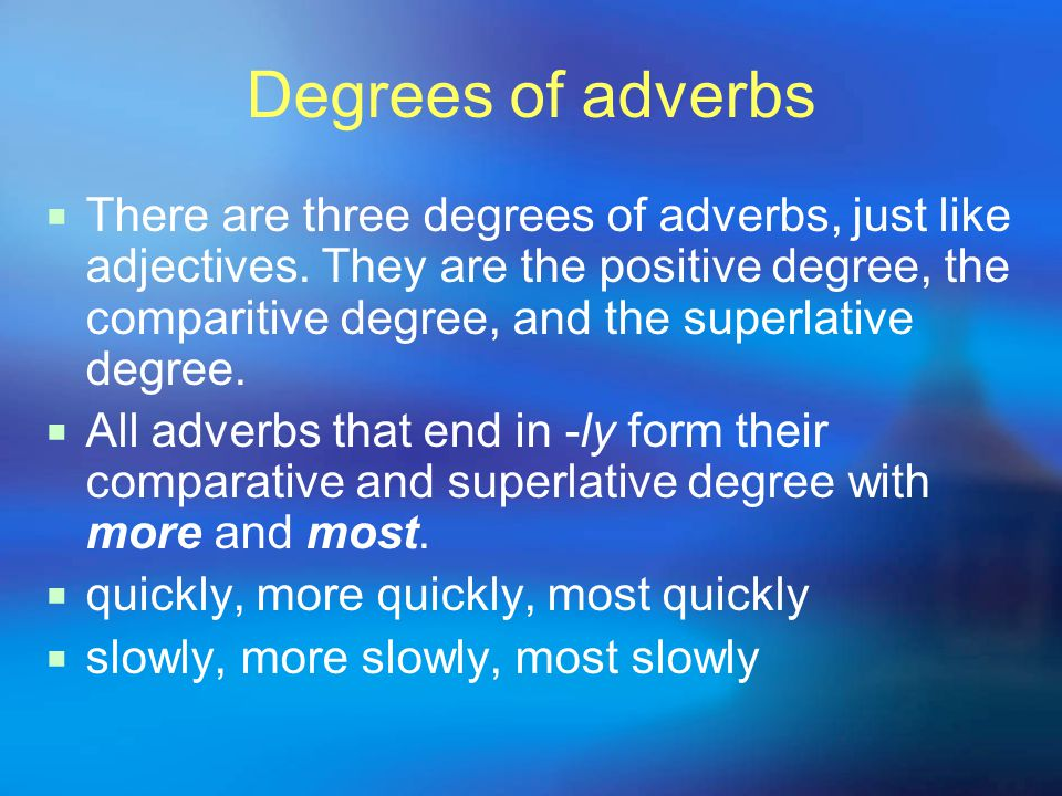 Degrees of adverbs