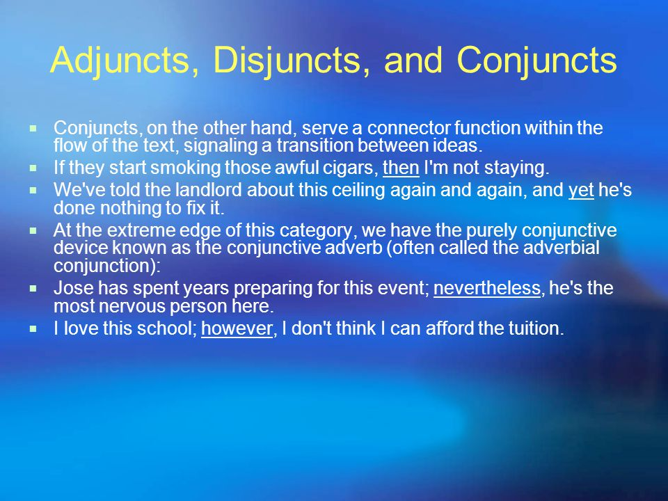 Adjuncts, Disjuncts, and Conjuncts