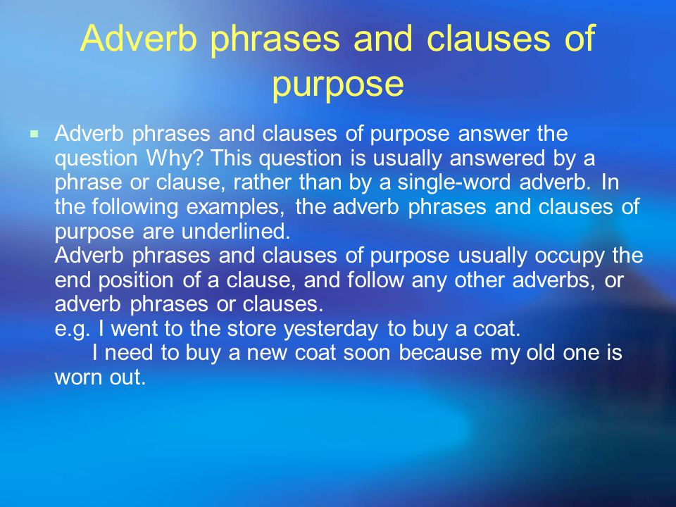 Adverb phrases and clauses of purpose