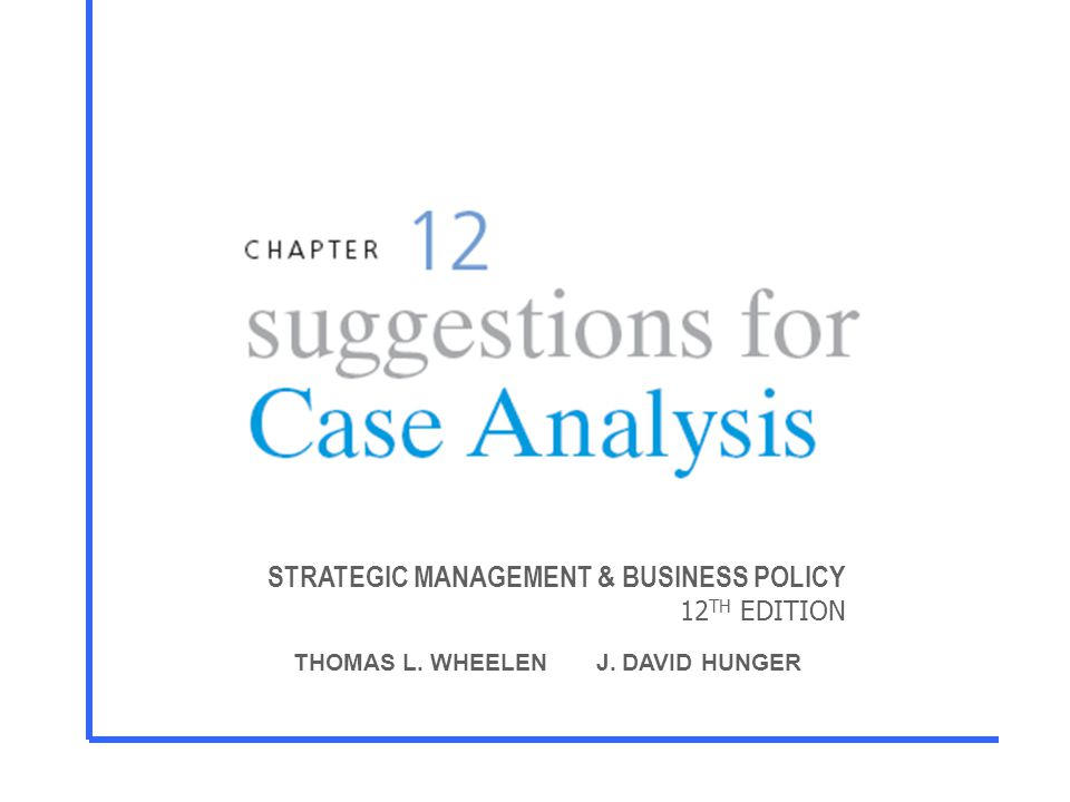 STRATEGIC MANAGEMENT & BUSINESS POLICY 12TH EDITION