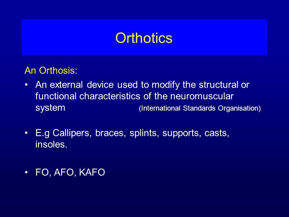 Orthotics An Orthosis: