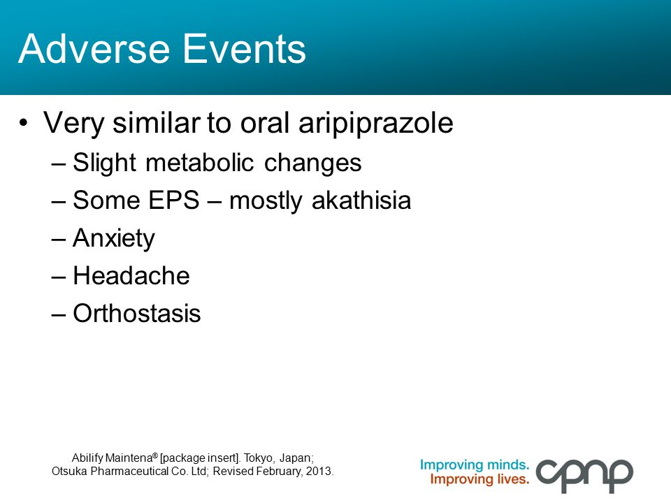 Adverse Events Very similar to oral aripiprazole