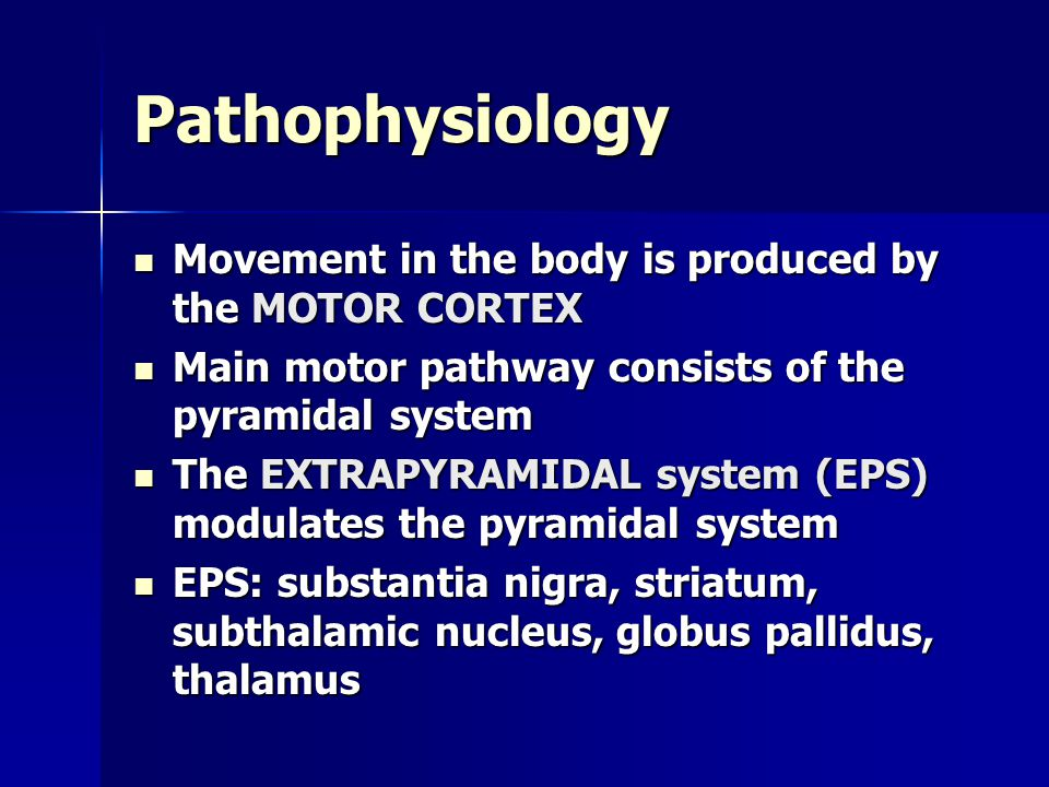 Pathophysiology Movement in the body is produced by the MOTOR CORTEX