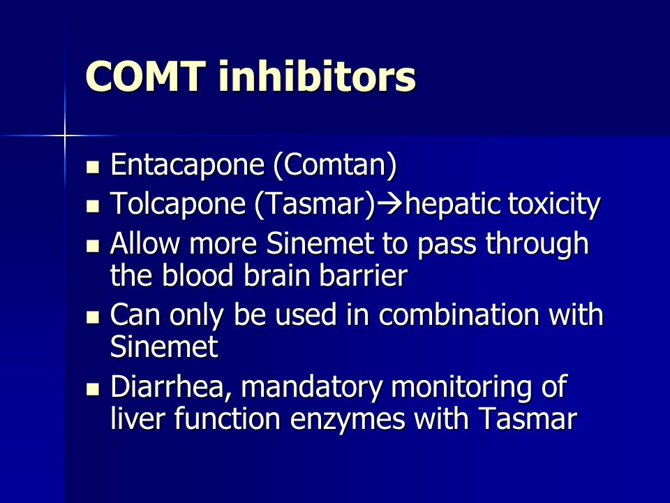COMT inhibitors Entacapone (Comtan)