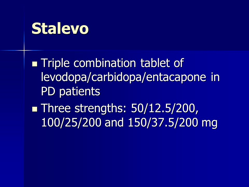 Stalevo Triple combination tablet of levodopa/carbidopa/entacapone in PD patients.