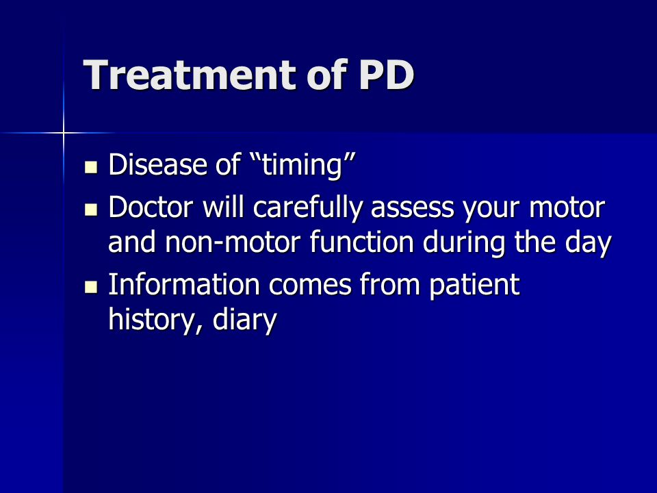 Treatment of PD Disease of timing