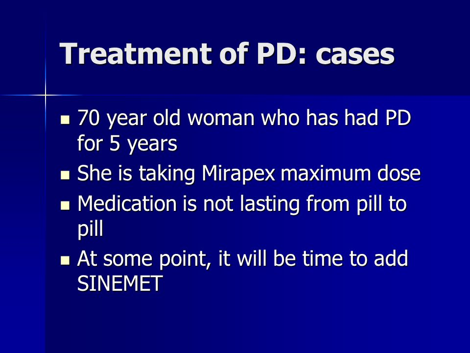 Treatment of PD: cases 70 year old woman who has had PD for 5 years