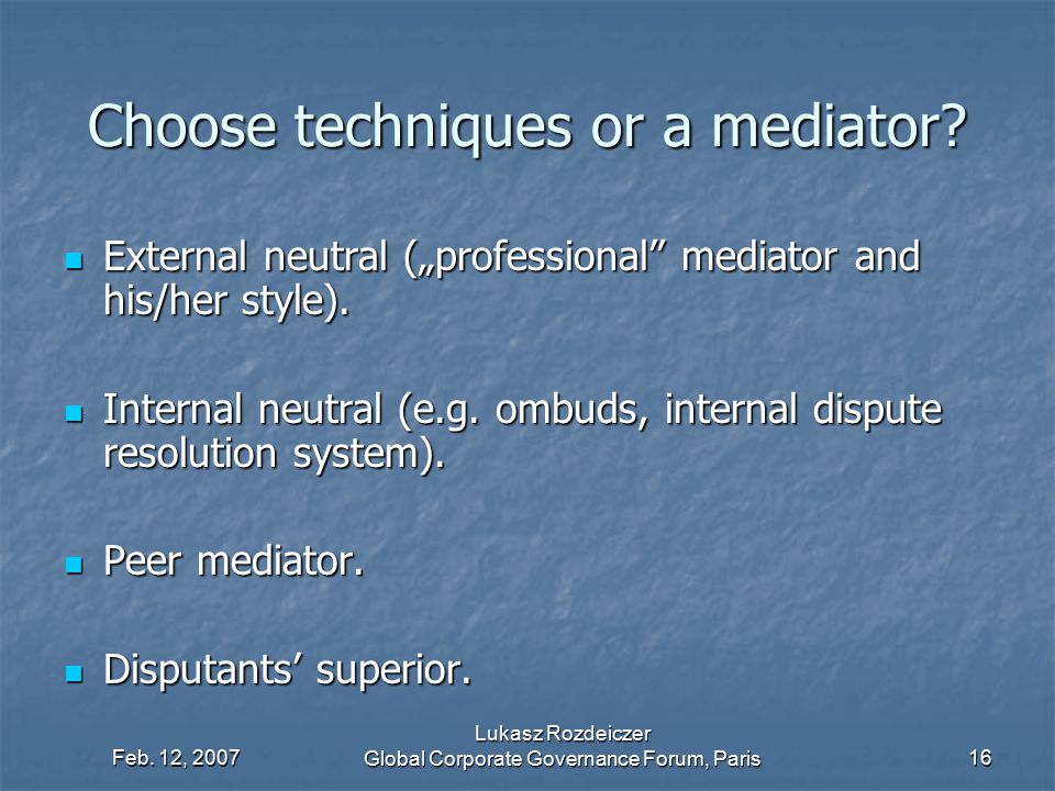 Choose techniques or a mediator
