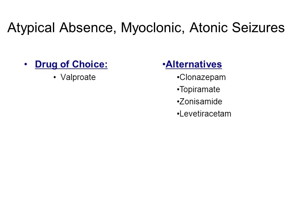 Atypical Absence, Myoclonic, Atonic Seizures