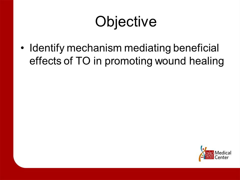 Objective Identify mechanism mediating beneficial effects of TO in promoting wound healing.