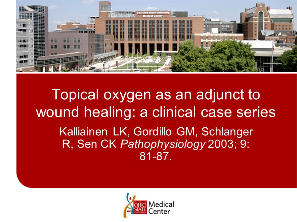Topical oxygen as an adjunct to wound healing: a clinical case series