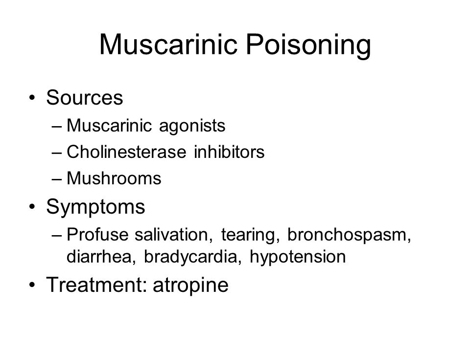 Muscarinic Poisoning Sources Symptoms Treatment: atropine