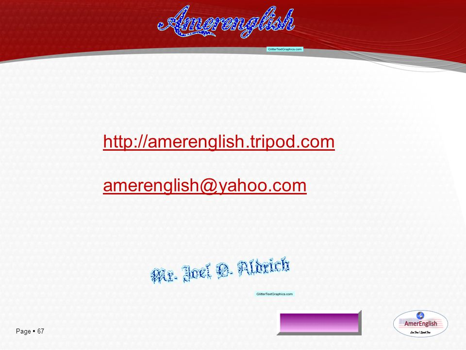 http://amerenglish.tripod.com amerenglish@yahoo.com