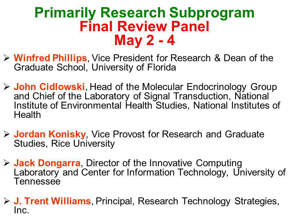 Primarily Research Subprogram Final Review Panel May 2 - 4