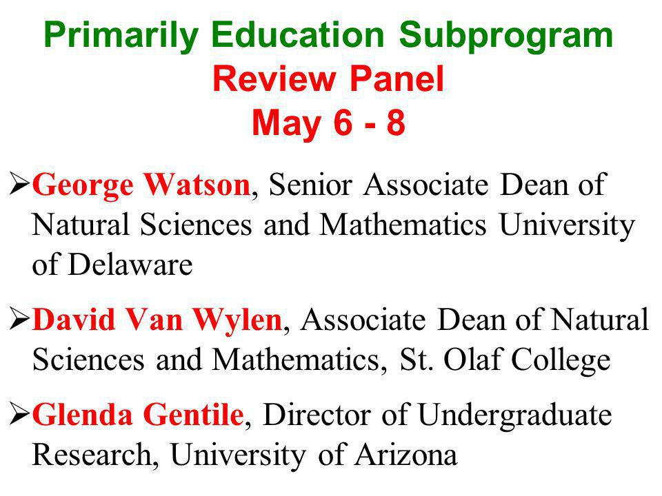 Primarily Education Subprogram Review Panel May 6 - 8
