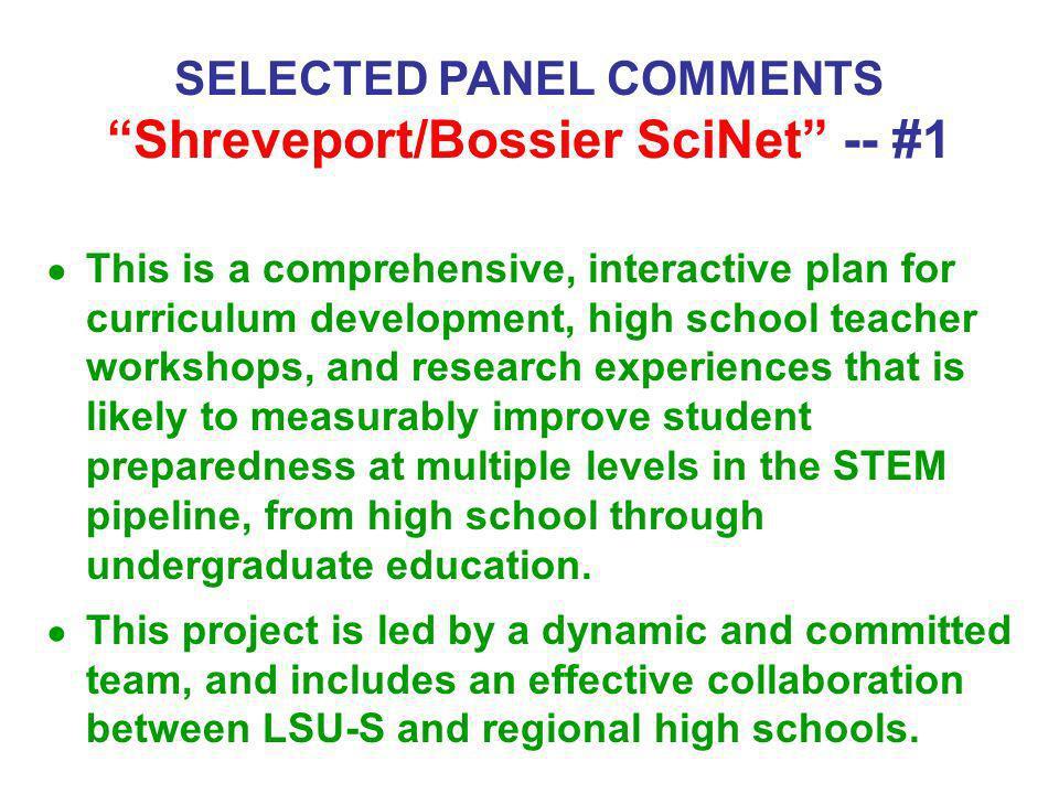 SELECTED PANEL COMMENTS Shreveport/Bossier SciNet -- #1
