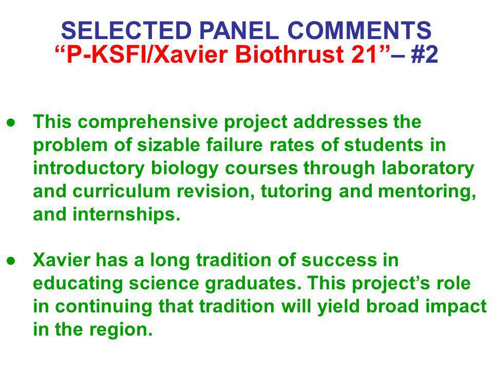 SELECTED PANEL COMMENTS P-KSFI/Xavier Biothrust 21 – #2