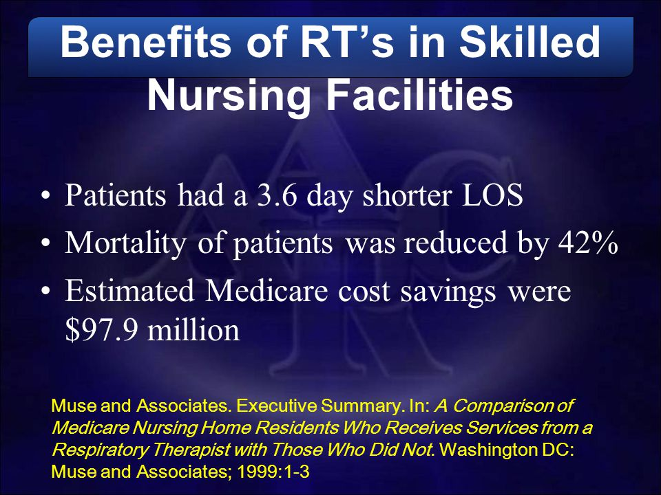 Benefits of RT's in Skilled Nursing Facilities