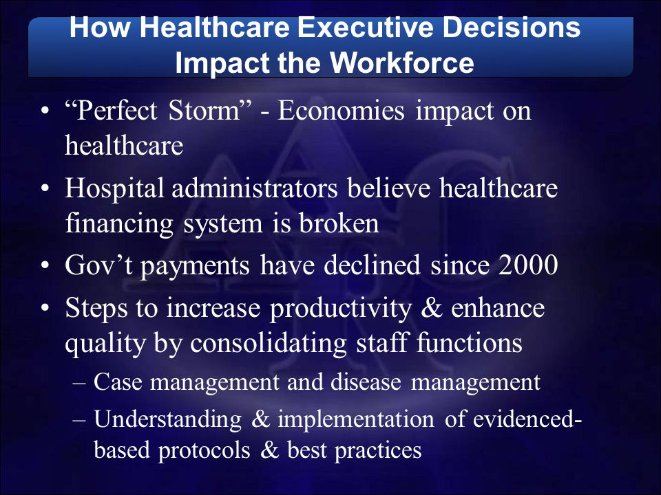 How Healthcare Executive Decisions Impact the Workforce